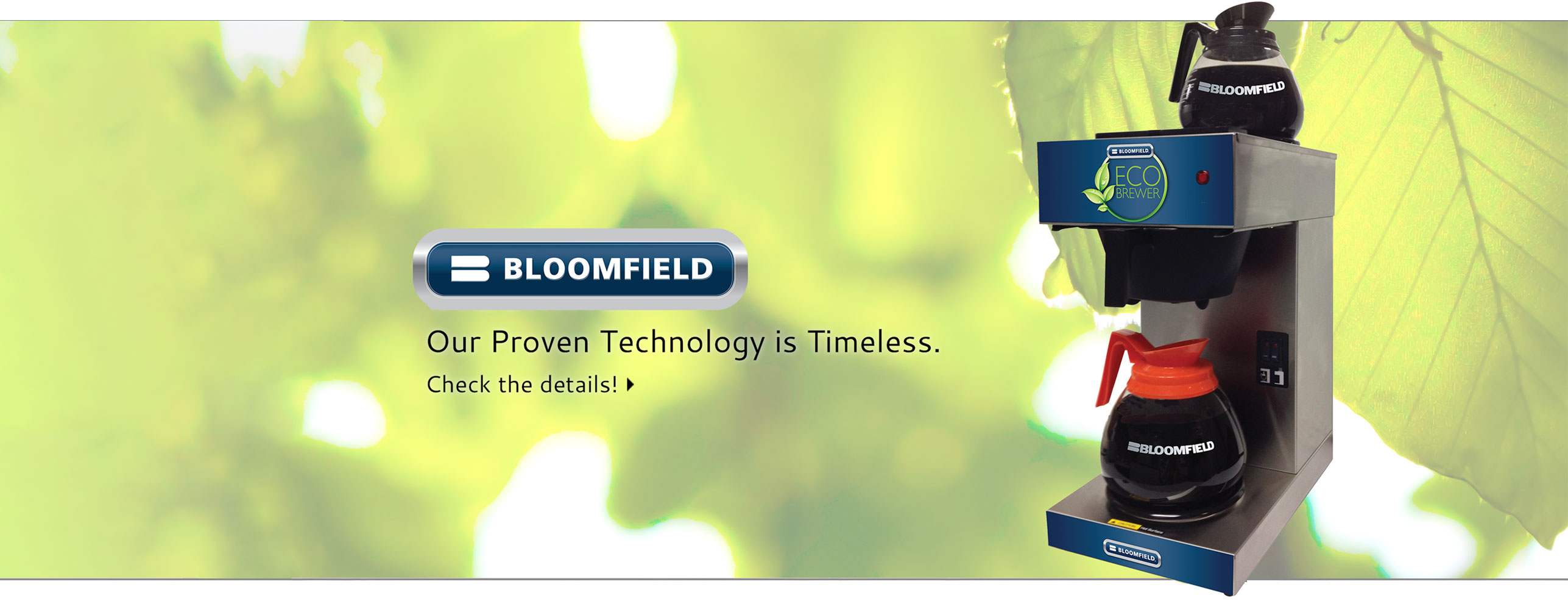 Bloomfield Our Proven Technology is Timeless